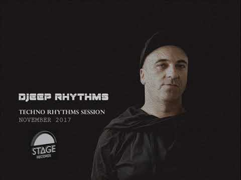 Djeep Rhythms Techno Rhythms Session November 2017 Minimal Dark Deep Acid