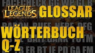 League of Legends - Begriffe und Abkürzungen [Q-Z] [Glossar/Wörterbuch]