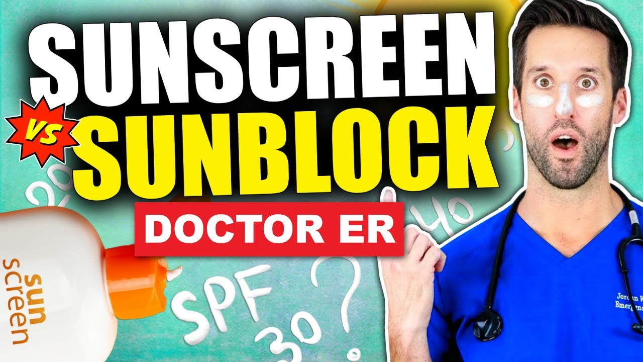 SUNSCREEN VS SUNBLOCK! How to Choose the Best Sunscreen For Summer 2021 | Doctor ER
