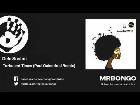Dele Sosimi - Turbulent Times - Paul Oakenfold Remix