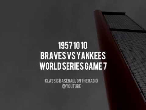 1957 10 10 Braves vs Yankees World Series Game 7 Earl Gillespie & Bob Neal Full Broadcast