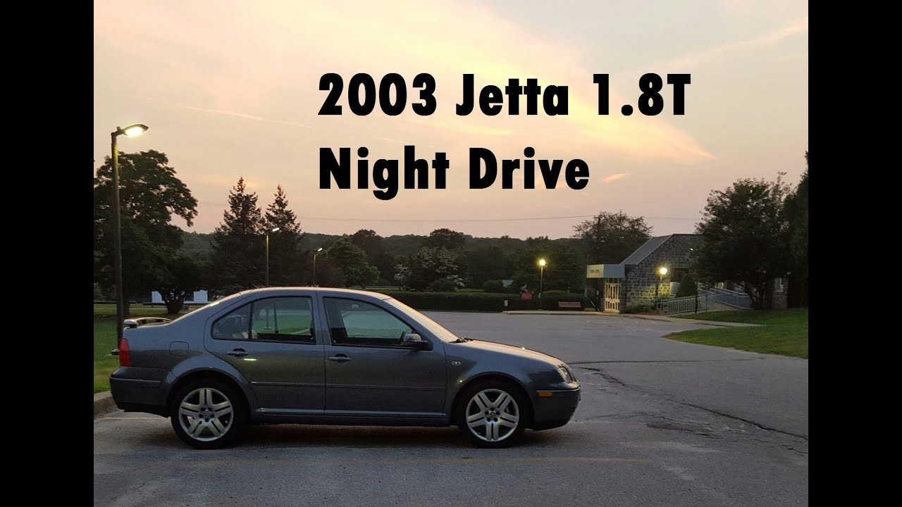 2003 volkswagen jetta 1 8t night drive youtube. Black Bedroom Furniture Sets. Home Design Ideas