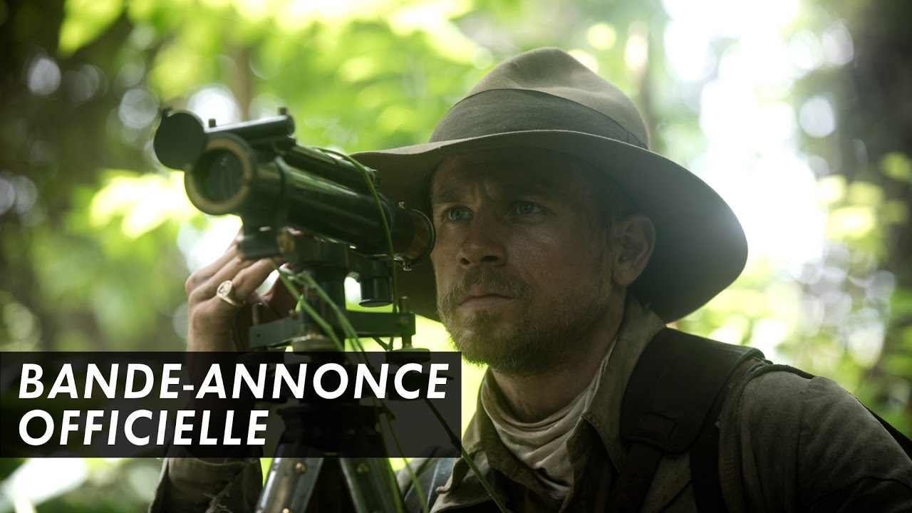 THE LOST CITY OF Z - Bande Annonce Officielle - James Gray (2017)