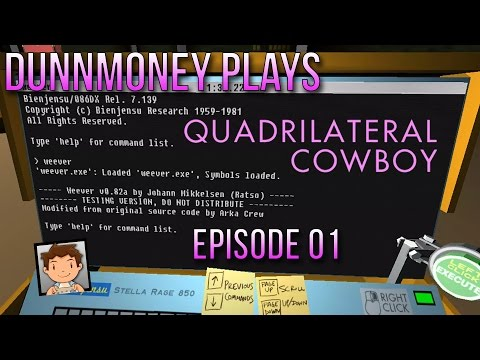 DunnMoney Plays: Quadrilateral Cowboy (Ep. 01) - Coding Can Be Fun!