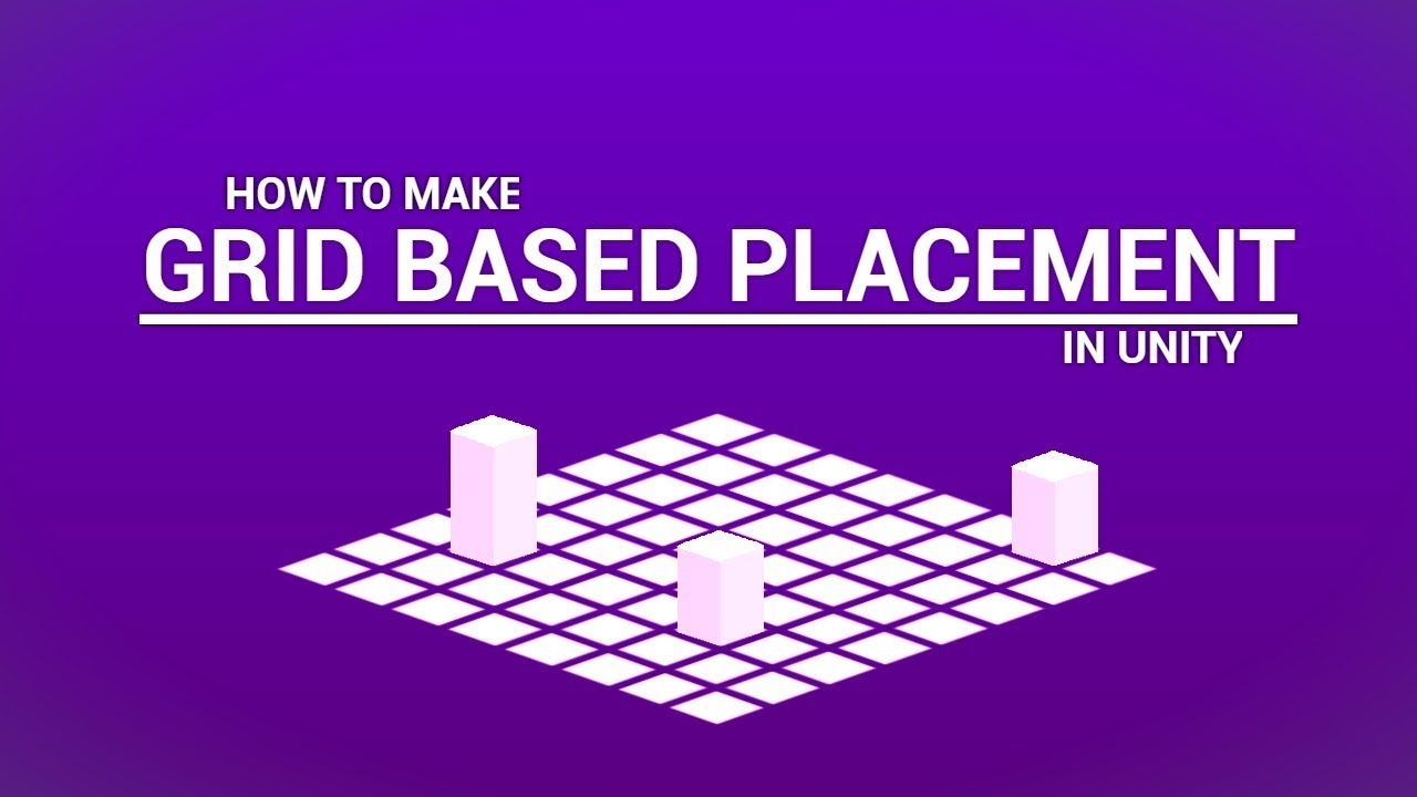 GRID BASED PLACEMENT in Unity3d (tutorial)