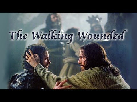 Malchus: The Walking Wounded