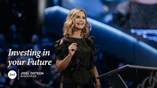 Victoria Osteen - Investing In Your Future