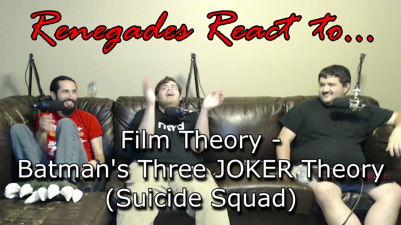 Renegades React To Film Theory Batman S Three Joker Theory Pt 1 Suicide Squad