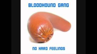Bloodhound Gang - No Hard Feelings (Album Version)