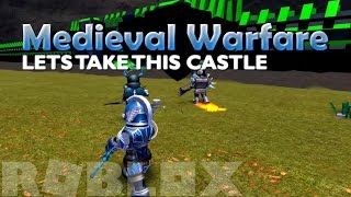 "ROBLOX Medieval Warfare: Reforged ""LETS TAKE THIS CASTLE"" - Episode 1"