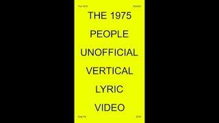 The 1975 - People (Un Vertical Lyric)