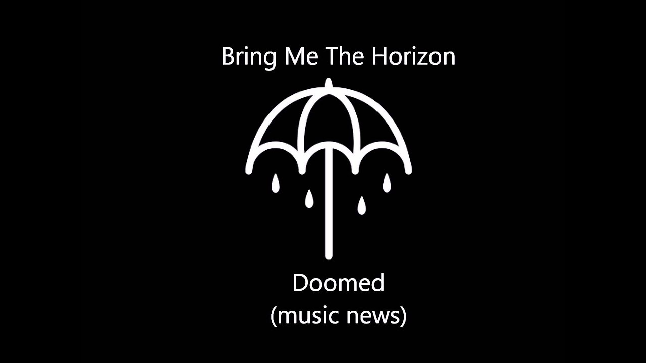 Bring me the horizon doomed new song music news youtube bring me the horizon doomed new song music news buycottarizona