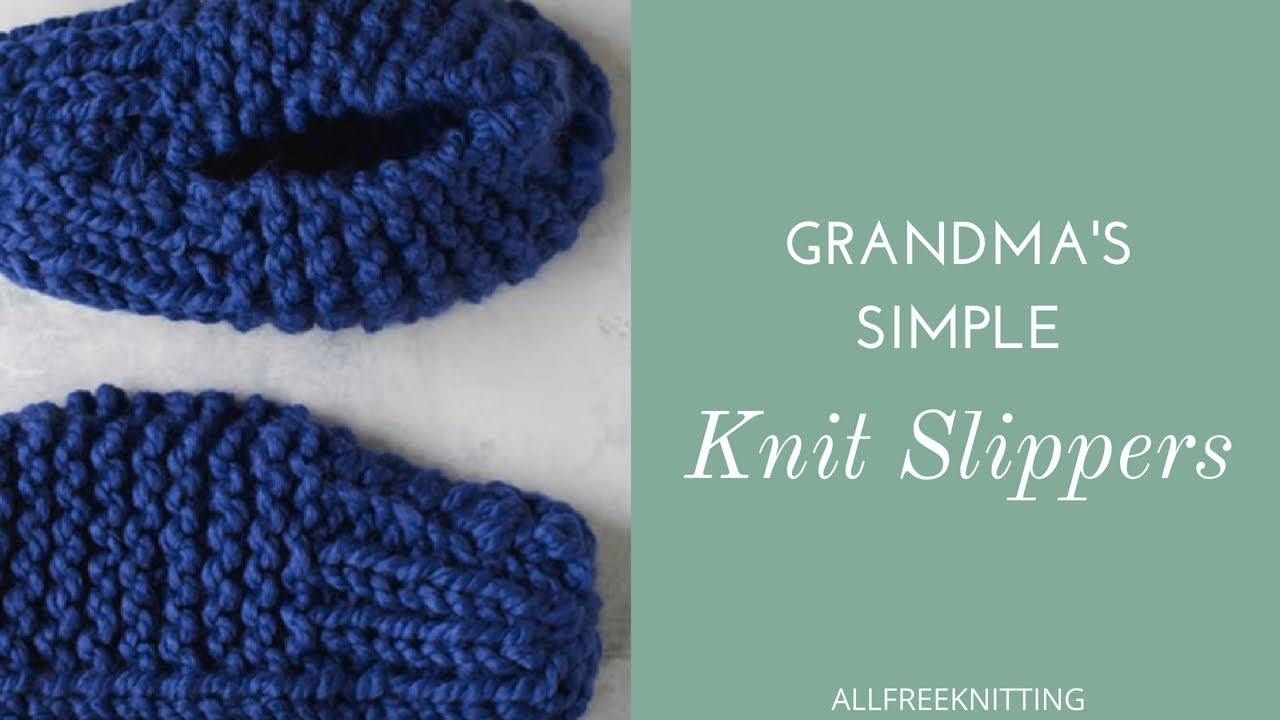 Grandmas Simple Knit Slippers Youtube