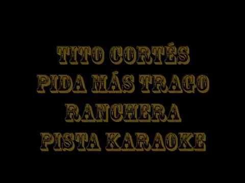 Tito Cortés   Pida Más Trago  Pista Karaoke
