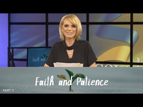 Faith & Patience, Part 2