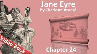 Chapter 24 - Jane Eyre by Charlotte Bronte