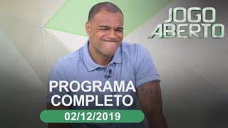 Jogo Aberto - 02/12/2019 - Programa completo