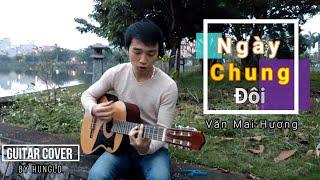 Ngày Chung Đôi | Guitar Cover
