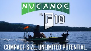 The NuCanoe F10 - Compact Size. Unlimited Potential.