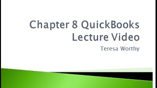 Chapter 8 QuickBooks Lecture Video