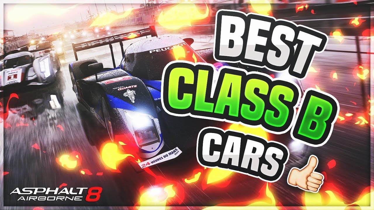 TOP 5 Class B Cars THAT RULE in Asphalt 8