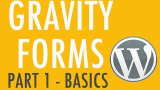 The Basics of Gravity Forms - Part 1