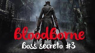 Bloodborne & El Lobo Poseido /  Mazmorra del Cáliz Afligido Loran / Primer Boss