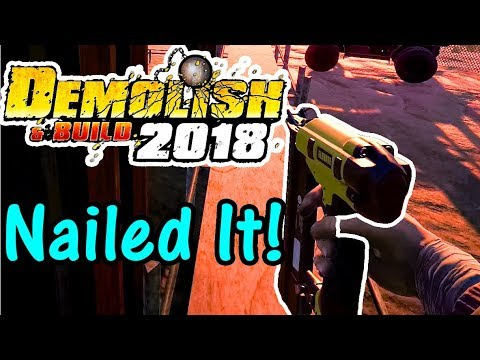 Let's Play Demolish And Build 2018 #12: Nailed It!