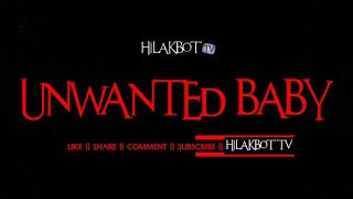Tagalog Horror Story - UNWANTED BABY (True Maligno Story) || HILAKBOT TV