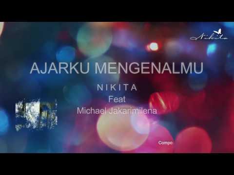 Nikita - Ajar Ku Mengenalmu ( Lyric)