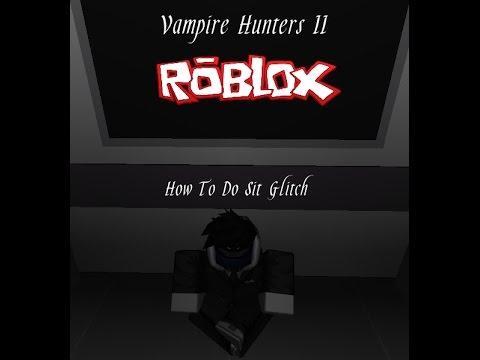 Roblox S303h4x Hack Roblox Vampire Hunters 2 Sit Glitch Yt