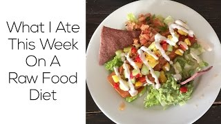 What I Ate This Week On A Raw Food Diet