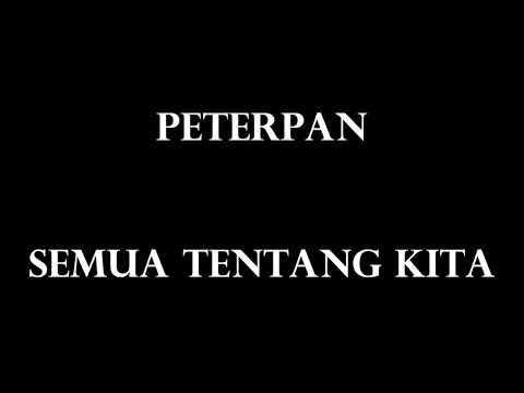 PeterpanSemua Tentang KitaLyrics