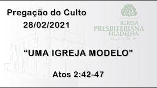 pregação (Uma igreja modelo) 28/02/2021