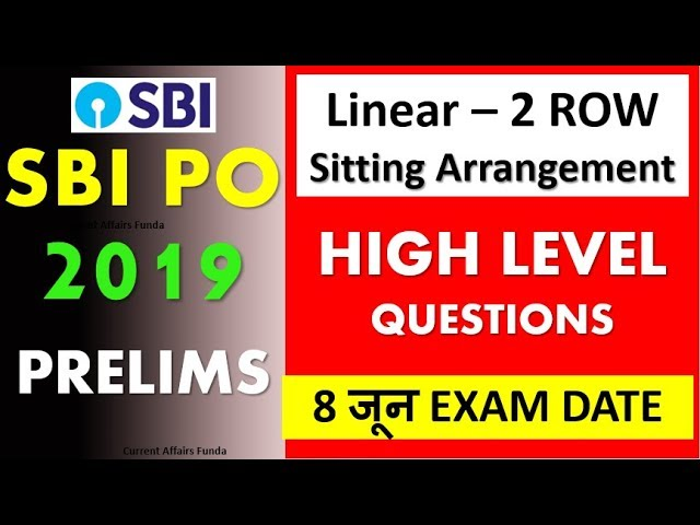 High level Row Based Sitting Arrangement , Inequality for SBI PO Pre (8 june Exam Date)