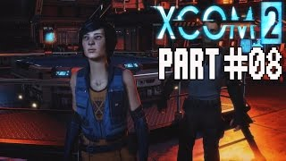 XCOM 2 Walkthrough Part 8 - 6 Hours of Gameplay No Commentary
