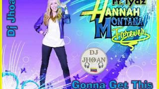 Hannah Montana Ft. Iyaz Gonna Get This Reggaeton DJ Jhoan.mp3