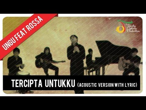 Ungu  Tercipta Untukku Feat Rossa Acoustic Ver with Lyric