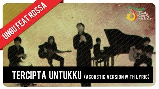 Ungu - Tercipta Untukku Feat. Rossa (Acoustic Ver) with Lyric  | Official Video