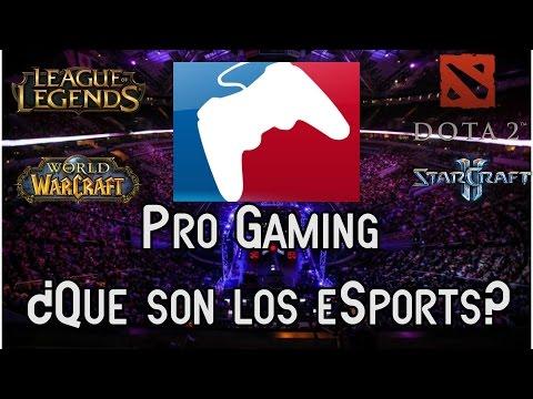 Que son los eSports y Professional Gaming?