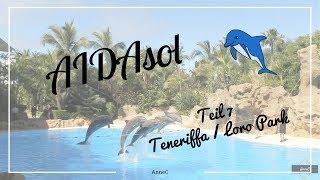 AIDAsol | Teneriffa | Loro Park | AnneC