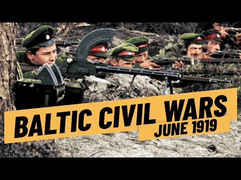 Estonia and Latvia Fight For Independence - Russian Civil War Baltic Front I THE GREAT WAR June 1919