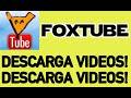 Foxtube Descarga Videos Y Música Gratis 1 Añ