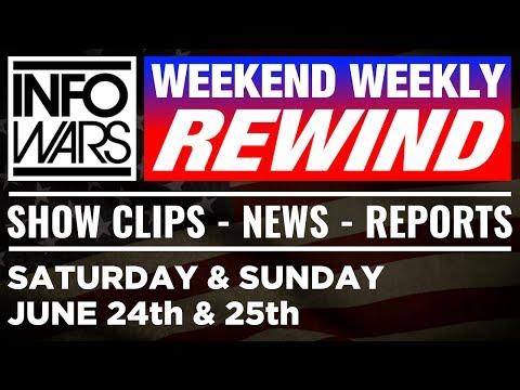 Alex Jones & Infowars - Weekend Weekly Rewind - Show Clips, News, & Reports