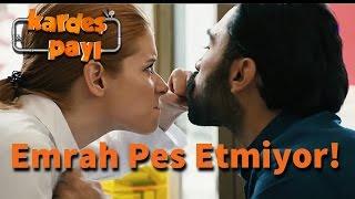 Kardeş Payı 20.Bölüm - Emrah Pes Etmiyor!