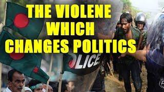 The Political Violence Changes Bangladesh's Politics