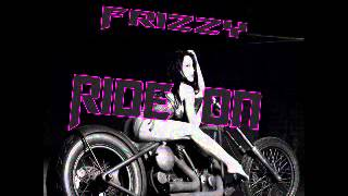 Frizzy - Ride On - October 2012 (Follow @YoungNotnice)