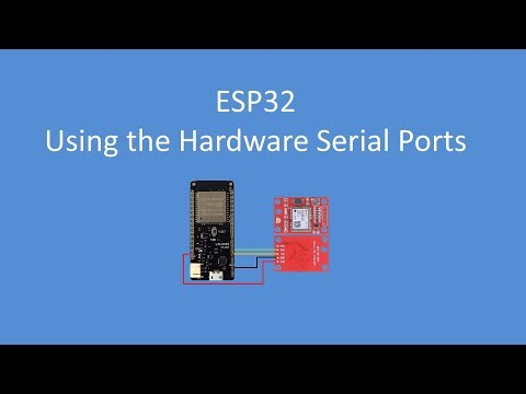 Tech Note 081 - ESP32 Using the Hardware Serial Ports - YouTube