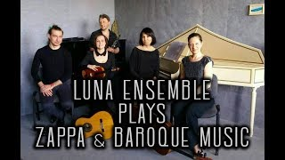 Luna Ensemble (UA) plays Zappa & Baroque music, KORA 27.05.2018