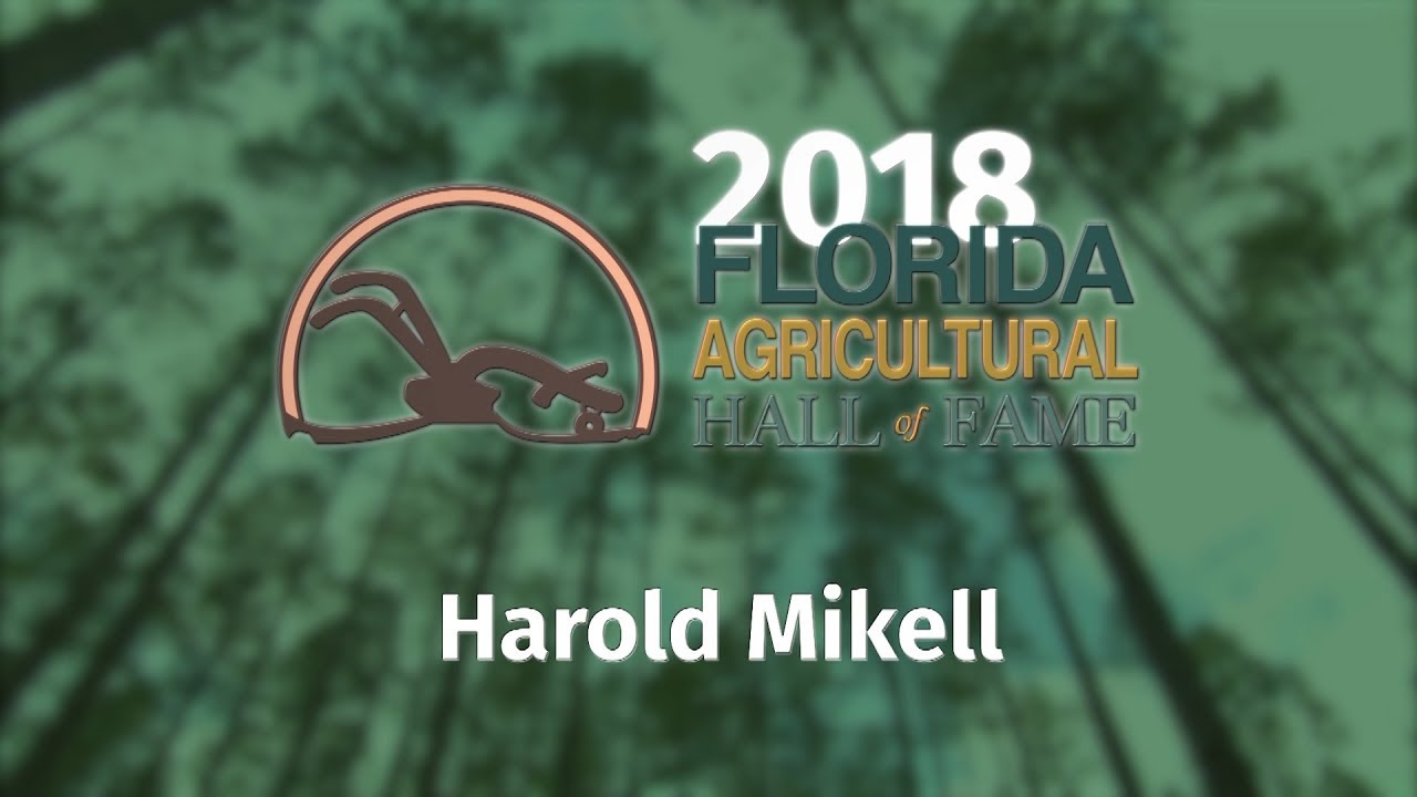 2018 Florida Agricultural Hall of Fame:: Harold Mikell